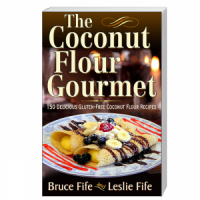 CoccoMio The Coconut Flour Gourmet 150 Delicious Gluten-Free Coconut Flour Recipes by Bruce Fife and Leslie Fife